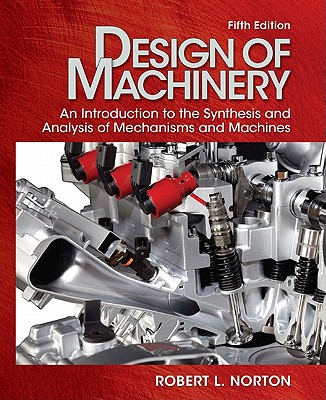 McGraw-Hill Science/Engineering/Math Design of Machinery: An Introduction to the Synthesis and Analysis of Mechanisms and Machines [With DVD ROM] (5th Edition) by No at Sears.com
