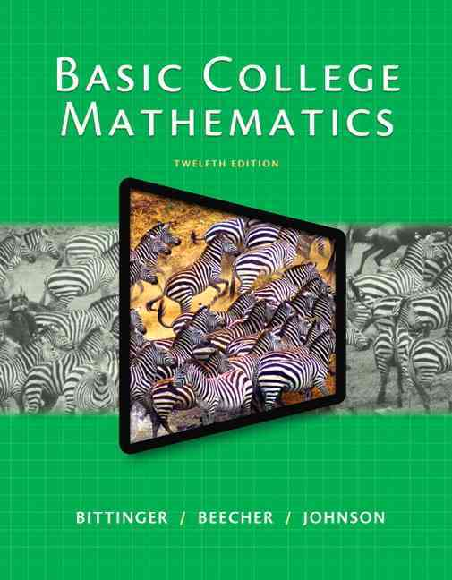 Basic College Mathematics + New Mymathlab With Pearson Etext Instant Access By Bittinger, Marvin L./ Beecher, Judith A./ Johnson, Barbara L.