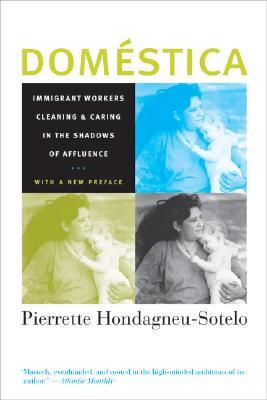 Domestica By Hondagneu-Sotelo, Pierrette