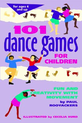 101 Dance Games for Children By Rooyackers, Paul/ Hurd, Cecilia (ILT)