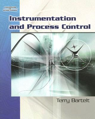 Instrumentation And Process Control By Bartelt, Terry